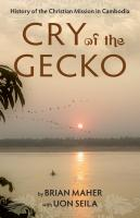 Cry of the Gecko, A History of Christian Mission in Cambodia